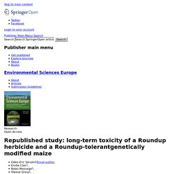 Environmental Sciences Europe 2014, 26:14 Republished study: long-term toxicity of a Roundup herbicide and a Roundup-tolerant genetically modified maize