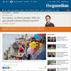 No Asians, no blacks. Why do gay people tolerate such blatant racism?
