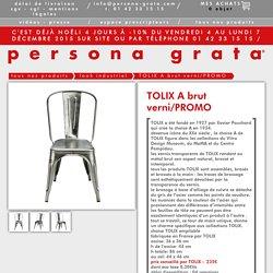 TOLIX A brut verni/PROMO - Persona Grata