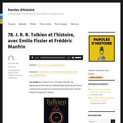 78. J. R. R. Tolkien et l'histoire, avec Emilie Fissier et Frédéric Manfrin – Paroles d'histoire