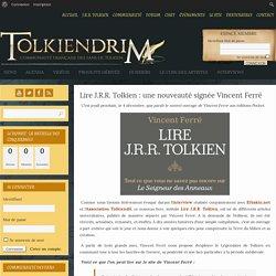 Lire J.R.R. Tolkien : une nouveauté signée Vincent Ferré