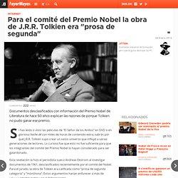 """Para el comité del Premio Nobel la obra de J.R.R. Tolkien era """"prosa de segunda"""""""