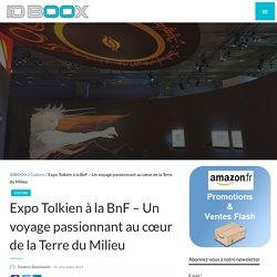 Expo Tolkien à la BnF – Un voyage passionnant au cœur de la Terre du Milieu