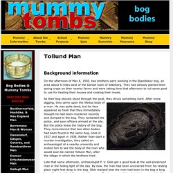 Tollund Man: Bog Bodies @ Mummy Tombs