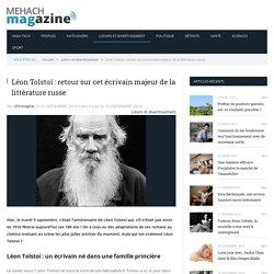 Léon Tolstoï : retour sur cet écrivain majeur de la littérature russe
