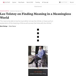 Leo Tolstoy on Finding Meaning in a Meaningless World - Brain Pickings - Pocket