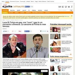 Luca Di Tolve era gay, cura i gay a Brescia: canzone di Povia