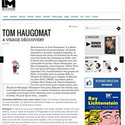 Tom Haugomat - LM magazine