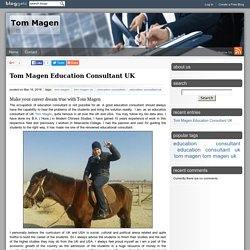 Tom Magen Education Consultant UK