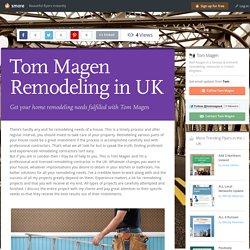 Tom Magen Remodeling in UK