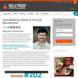 Tom Malterre: Gluten & the Gut Microbiome