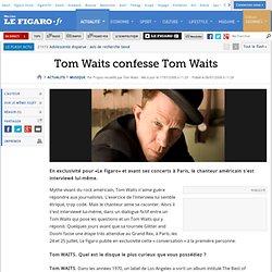 Musique : Tom Waits confesse Tom Waits