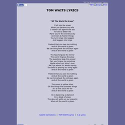 TOM WAITS LYRICS - All The World Is Green