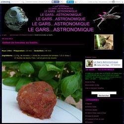 Sorbet de tomates au basilic. - Le gars . . . astronomique