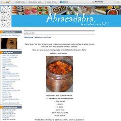 Tomates cerises confites - Abracadabra, vous etes un chef!
