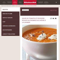 Soupe de tomates et poivrons rouges au fromage de chèvre à la lavande