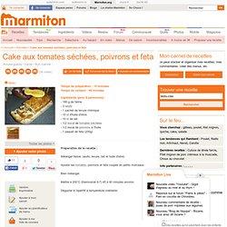 Cake aux tomates séchées, poivrons et feta - Recette de cuisine Marmiton : une recette