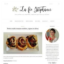 Petits roulés tomates séchées, câpres et olives - La fée Stéphanie