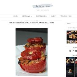 Tomates farcies végétariennes au boulgour , raisins secs et épices