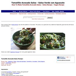 Tomatillo-Avocado Salsa Recipe, How To Make Tomatillo-Avocado Salsa, Green Salsa, Chile Peppers, Chili Peppers, Tomatillo Salsa, Salsa Recipe