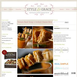 Tomato Soup Grilled Cheese | Recipe | With Style and Grace | With Style & Grace - StumbleUpon