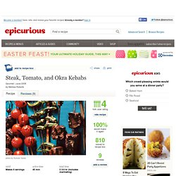 Steak, Tomato, and Okra Kebabs Recipe at Epicurious