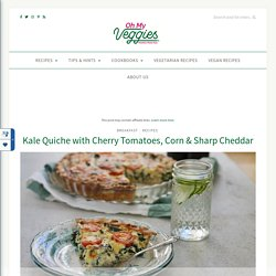 Kale Quiche with Cherry Tomatoes, Corn & Cheddar By OhMyVeggies.com