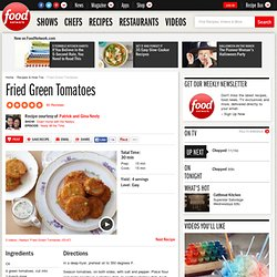 Fried Green Tomatoes Recipe : Patrick and Gina Neely