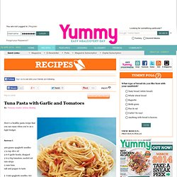 Tuna Pasta With Garlic And Tomatoes | Recipes | Yummy.ph - the Philippine online recipe database