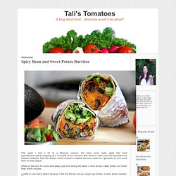 Tali's Tomatoes: Spicy Bean and Sweet Potato Burritos