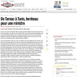 De Tarnac à Tunis, tombeau pourune ministre