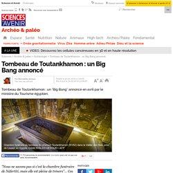 Tombeau de Toutankhamon : un Big Bang annoncé