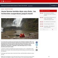 Jeune femme tombée dans une chute: les recherches suspendues jusqu'àmardi