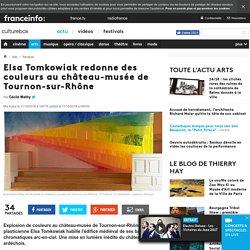 Elsa Tomkowiak redonne des couleurs au château-musée de Tournon-sur-Rhône