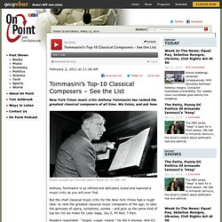 Tommasini's Top-10 Classical Composers – See the List | WBUR and NPR - On Point with Tom Ashbrook