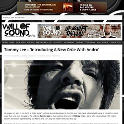Tommy Lee – 'Introducing A New Crüe With Andro'