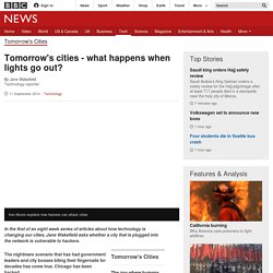 Tomorrow's cities - what happens when lights go out?