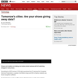 Tomorrow's cities: Are your shoes giving away data?