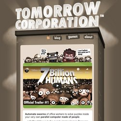 Tomorrow Corporation : 7 Billion Humans