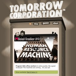 Tomorrow Corporation : Human Resource Machine