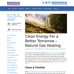 Clean Energy For a Better Tomorrow - Natural Gas Heating