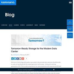 Tomorrow-Ready Storage for the Modern Data Center - Kaminario