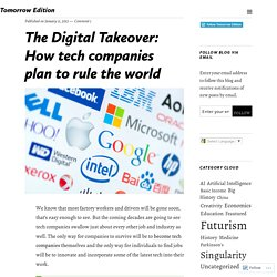 Tomorrow Edition - The Digital Takeover: How tech companies plan to rule the world