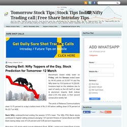 Closing Bell: Nifty Toppers of the Day, Stock Prediction for Tomorrow- 12 March