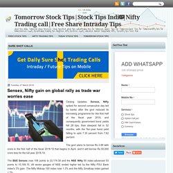 Sensex, Nifty gain on global rally as trade war worries ease