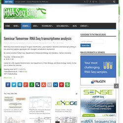 Seminar Tomorrow: RNA-Seq transcriptome analysis