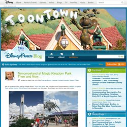 Tomorrowland at Magic Kingdom Park: Then and Now…