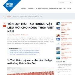 Tôn lợp mái – xu hướng vật liệu mới cho nông thôn Việt Nam