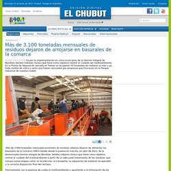 Más de 3.100 toneladas mensuales de residuos dejaron de arrojarse en basurales de la comarca - Diario El Chubut