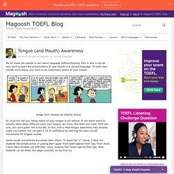 Tongue (and Mouth) Awareness - Magoosh TOEFL Blog